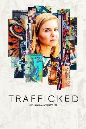 Trafficked with Mariana Van Zeller – Season 1