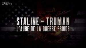 Staline-Truman, l'aube de la guerre froide (2019)