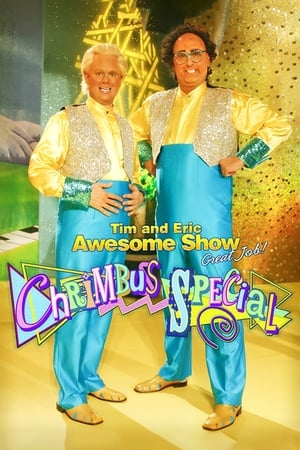 Tim and Eric Awesome Show, Great Job! Chrimbus Special (2010)