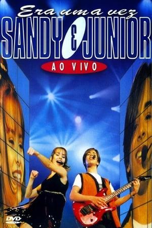 Sandy & Junior - Era Uma Vez... Ao Vivo