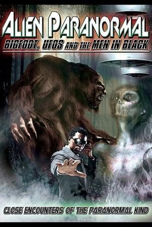 Image Alien Paranormal: Bigfoot, UFO's and the Men in Black
