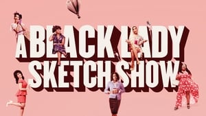 A Black Lady Sketch Show (2019), serial online subtitrat