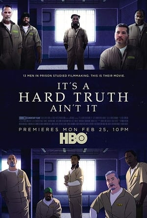 It's a Hard Truth Ain't It (2018)