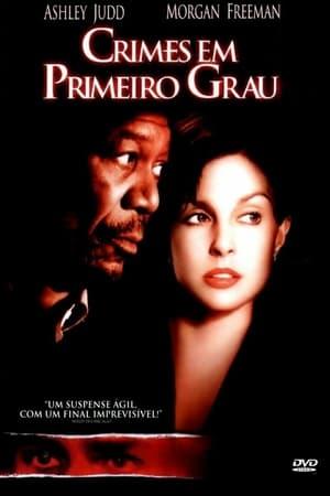 Crimes em Primeiro Grau Torrent, Download, movie, filme, poster