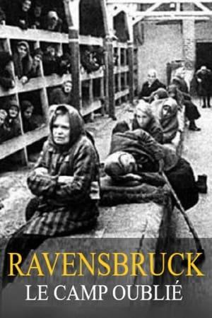 Ravensbrück, le camp oublié