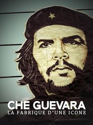 Che Guevara, la fabrique d'une icône