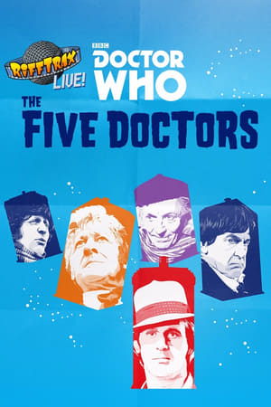 RiffTrax Live: Doctor Who – The Five Doctors (2017)