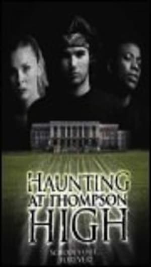 The Haunting at Thompson High (2005)