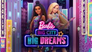 BARBIE BIG CITY BIG DREAMS | NETFLIX (2021) ตุ๊กตาบาร์บี้ เมืองใหญ่ ความฝันอันยิ่งใหญ่