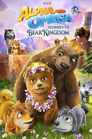 Alpha & Omega: Journey to Bear Kingdom