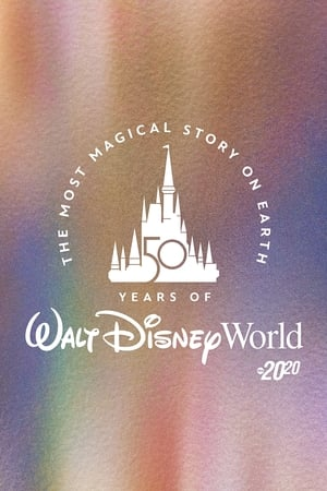 The Most Magical Story on Earth: 50 Years of Walt Disney World