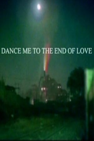Dance Me To The End of Love (2004)