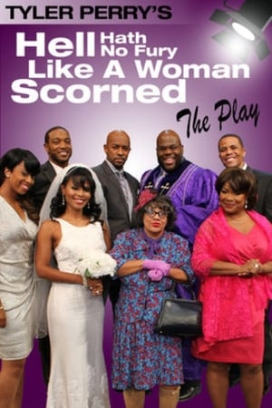 Watch Tyler Perry's Hell Hath No Fury Like a Woman Scorned - The Play online