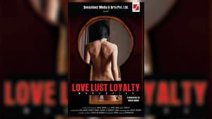 Love Lust Loyalty Full Episode Watch Online