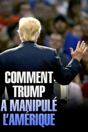 Comment Trump a manipulé l'Amérique (2018)