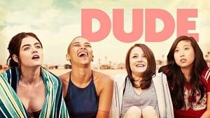 Dude 2018 Full Movie Watch Online Putlockers Free HD Download