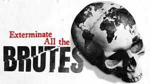 Exterminate All the Brutes-Azwaad Movie Database