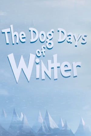 The Dog Days of Winter (2019)