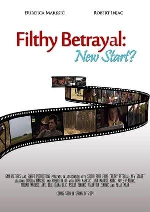 Filthy Betrayal: New Start?