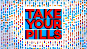 Take Your Pills 2018