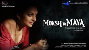 Moksh To Maya (2019) Bollywood Full Movie Watch Online Free Download HD