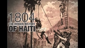 مشاهدة فيلم 1804: The Hidden History of Haiti مترجم