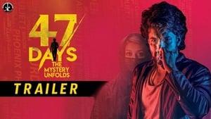 47 Days The Mystery Unfolds (2020)
