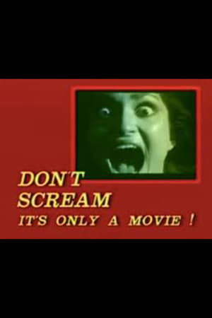 Don't Scream: It's Only a Movie!