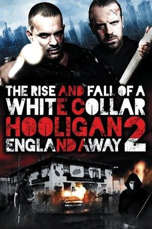 White Collar Hooligan 2: England Away-Azwaad Movie Database