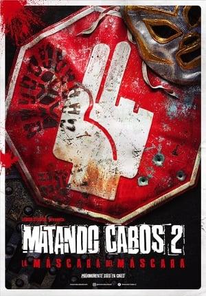 VER Matando Cabos 2, La Máscara del Máscara () Online Gratis HD