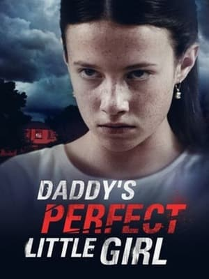 Watch Daddy's Perfect Little Girl Full Movie