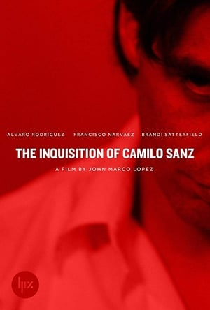 Ver The Inquisition of Camilo Sanz (2014) Online