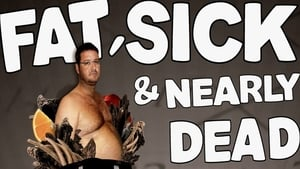 Fat, Sick & Nearly Dead (2010)