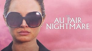The Au Pair Nightmare [2020]