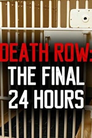 Death Row: The Final 24 Hours