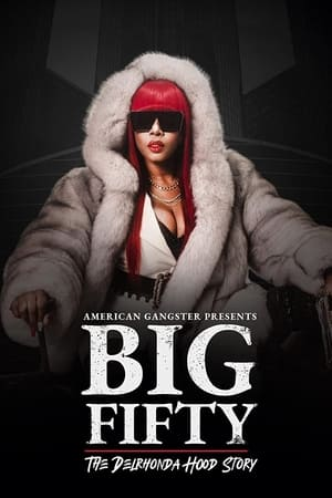 American Gangster Presents: Big Fifty – The Delronda Hood Story