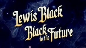 Lewis Black: Black to the Future