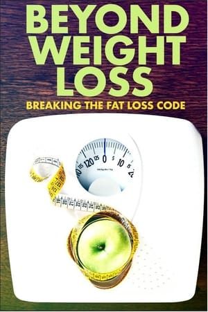 Watch Beyond Weight Loss: Breaking the Fat Loss Code 2020 Online Full Movie 123Movie