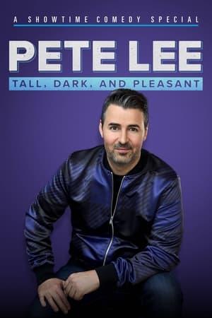 Pete Lee: Tall, Dark and Pleasant              2021 Full Movie