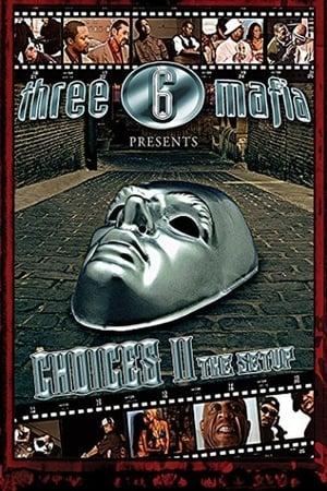 Three 6 Mafia: Choices II: The Setup