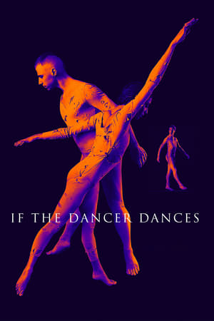 Watch If the Dancer Dances Full Movie