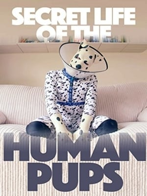 Secret Life of the Human Pups (2016)
