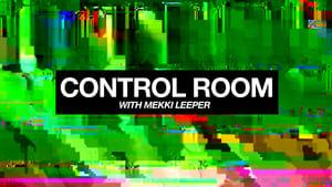 Control Room with Mekki Leeper (2019)