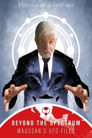 Beyond The Spectrum: Maussan's UFO Files (2019)