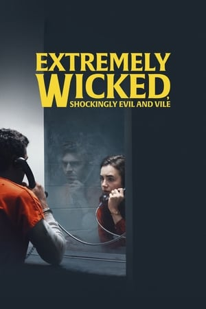 Poster Extremely Wicked, Shockingly Evil and Vile (2019)