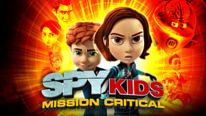 Spy Kids: Mission Critical – Todas as Temporadas Dublado / Legendado (2018)
