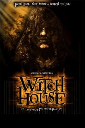 Witch House: The Legend of Petronel Haxley (2008)