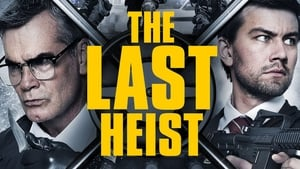 Nonton Film Barat Action The Last Heist 2016
