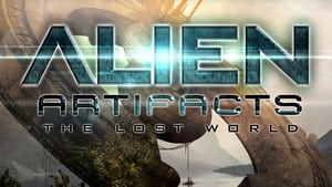 Alien Artifacts: The Lost World 2019
