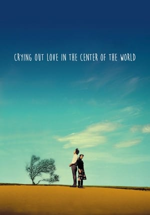 Crying Out Love in the Center of the World (2004)